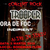 Concert Trooper,Ora de Foc si Incipient