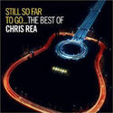 Still So Far To Go: The Best Of Chris Rea