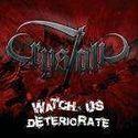 Watch Us Deteriorate