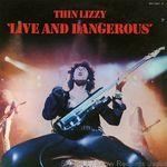 Live And Dangerous (Thin Lizzy) este cel mai bun album live din istorie