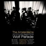Amsterdams in mini-turneu european alaturi de Wolf Parade