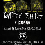 Dirty Shirt inaugureaza clubul Route 66 din Baia Mare