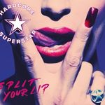 Hardcore Superstar - Split Your Lip (cronica de album)