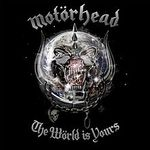 Motorhead - The World Is Yours (cronica de album)