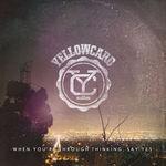 Asculta o noua piesa Yellowcard
