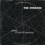 Asculta noul single The Strokes, Under Cover Of Darkness