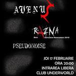 Avenus si Pseudonoise deschid concertul Razna din Underworld Bucuresti