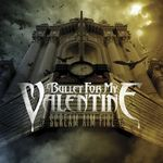 Bullet For My Valentine - Scream Aim Fire (crronica album)