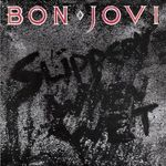 Bon Jovi - Slippery When Wet (cronica album)