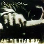 Children Of Bodom - Are You Dead Yet (cronica de album)