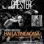 Concert de lansare videoclip Chester in Fire Club