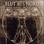 Blut Aus Nord - The Work Which Transforms God (cronica de album)