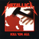 Metallica - Kill 'em All (cronica de album)