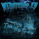Asculta noul single semnat de Wednesday 13