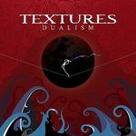 Textures - Dualism (cronica de album)