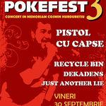 Pokefest 3 vineri seara in Club Fire