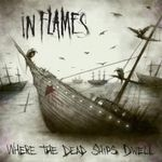 In Flames au lansat un nou videoclip: Where The Dead Ships Dwell