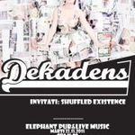 Concert Dekadens si Shuffled Existence in Elephant Pub