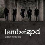 Asculta o noua piesa Lamb Of God, Ghost Walking