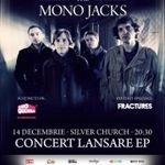 Fractures deschid concertul The Mono Jacks din Silver Church
