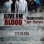GIVE 'EM BLOOD si DIAMONDS ARE FOREVER anunta datele turneului