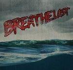 Asculta o noua piesa BREATHELAST