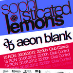 Concert Aeon Blank si Sophisticated Lemons in club Control Bucuresti