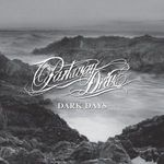 Parkway Drive: Dark Days (single nou)