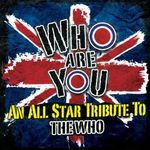 Detalii despre albumul tribut ''Who Are You: An All Star Tribute To The Who''