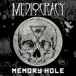 Recomandarea saptamanii: Mediocracy  - Memory Hole (2012; hardcore/sludge/crust)