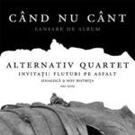 Alternativ Quartet: Am atins un nivel nou de intensitate si forta (interviu)