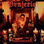 Retrospectiva anilor 2000: Brujeria - Brujerizmo