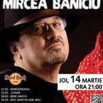 Castiga doua invitatii la concertul Mircea Baniciu din Hard Rock Cafe