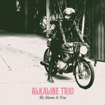 Alkaline Trio: My Shame Is True (stream integral album)