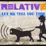 Relative - Too Fast (videoclip nou)