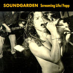 Soundgarden relanseaza primele EP-uri Screaming Life - Fopp