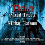Albumul Thriller  A Metal Tribute To Michael Jackson disponibil la streaming