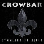 Crowbar - Symmetry In Black (full album streaming)