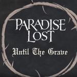 Paradise Lost au lansat un clip pentru 'Until the Grave'