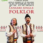 Tapinarii  lansare single folklor