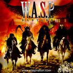 Noul material W.A.S.P. face furori. Beast of The Babylon Tour continua